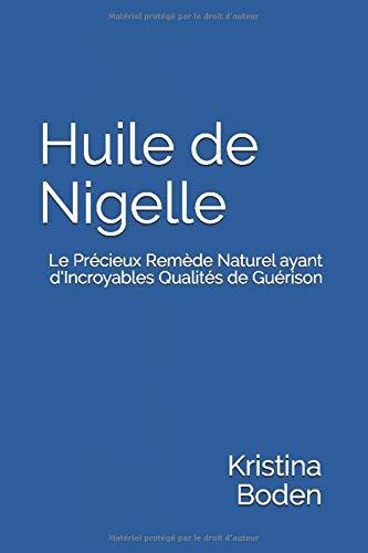 Huile de Nigelle: Le Précieux Remède Naturel ayant d'Incroyables Qualités de Guérison