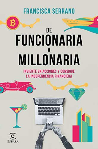 DE FUNCIONARIA A MILLONARIA: INVIERTE EN ACCIONES Y CONSIGUE LA INDEPENDENCIA FINANCIERA