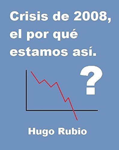 Crisis de 2008, el por qué estamos así