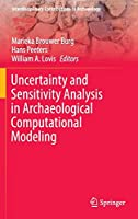 Uncertainty and Sensitivity Analysis in Archaeological Computational Modeling (Interdisciplinary Contributions to Archaeology)