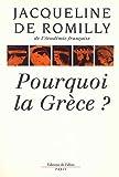 POURQUOI LA GRECE ? - LE GRAND LIVRE DU MOIS - 01/01/1992