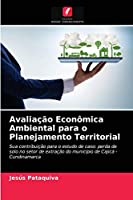Avaliação Econômica Ambiental para o Planejamento Territorial