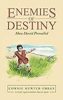 Enemies of Destiny: How David Prevailed