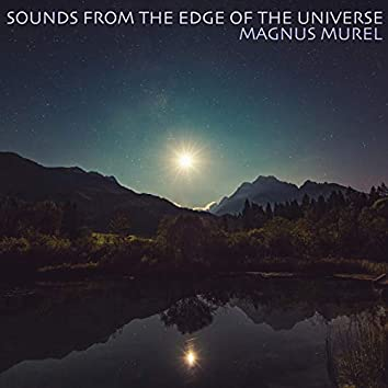 Sounds From the Edge of the Universe
