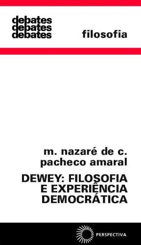Dewey: filosofia e experiência democrática
