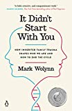 It Didn't Start with You: How In...