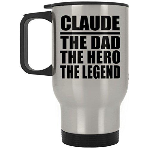 Designsify Claude The Dad The Hero The Legend - Travel Mug Reisetasse Edelstahl Isolierter Tumbler Becher - Geschenk zum Geburtstag Jahrestag Muttertag Vatertag