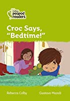 "Level 2 - Croc says, ""Bedtime!"" (Collins Peapod Readers)"