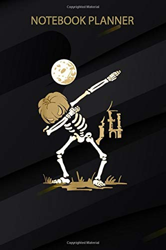 Notebook Planner Dabbing Skeleton Pumpkin Halloween Dab For Kids Boys: Home Budget, Lesson, Finance, Teacher, Daily Journal, Goals, 6x9 inch, Over 100 Pages