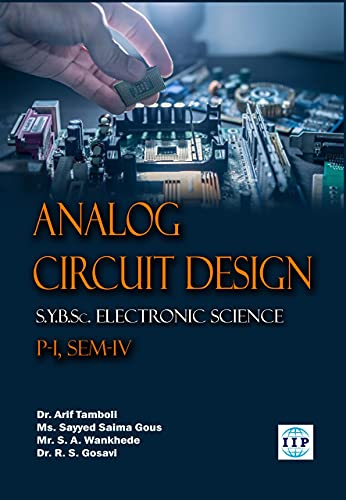 Analog Circuit Design: S.Y.B.Sc. Electronic Science, Paper-I, Semester IV (EL-241). (English Edition)