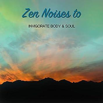 11 Zen Noises to Invigorate Body and Soul