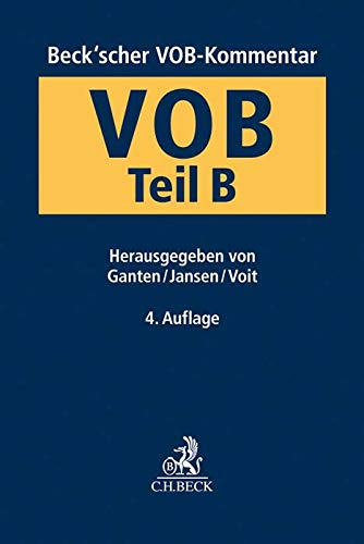Beck'scher VOB-Kommentar: Beck'scher VOB- und Vergaberechtskommentar VOB Teil B: Allgemeine Vertragsbedingungen für die Ausführung von Bauleistungen