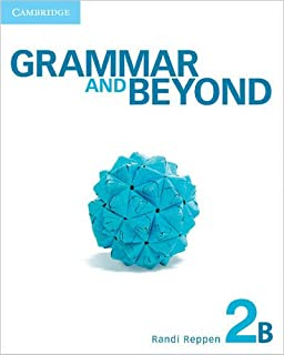 Grammar and Beyond. Student's Book B,. Workbook B and Writing Skills Interactive Pack. Level 2