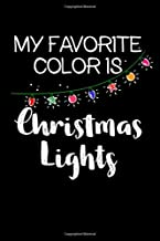 My Favorite Color is Christmas Lights: A Blank Lined 120 Page 6X9 Journal For Christmas