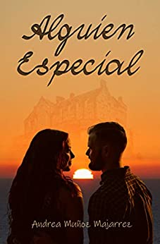 Alguien especial (Spanish Edition) by [Andrea Muñoz Majarrez, Alvaro García Bilbao]