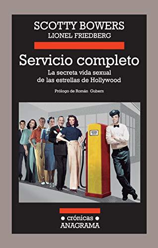 Servicio Completo. La Secreta Vida Sexual De Las Estrellas De Hollywood (Crónicas Anagrama)