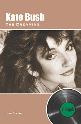 Kate Bush The Dreaming: In-depth (English Edition)