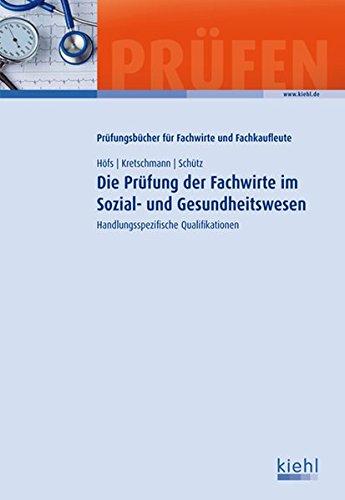 Die Prüfung der Fachwirte im Sozial- und Gesundheitswesen: Handlungsspezifische Qualifikationen (Prüfungsbücher für Fachwirte und Fachkaufleute)