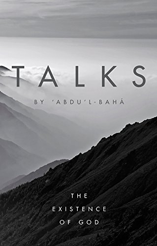 Talks by 'Abdu'l-Baha: The Existence of God