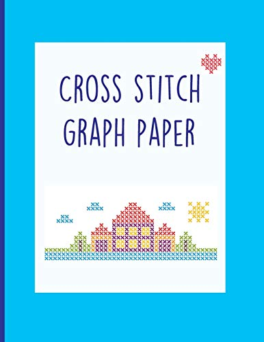 Cross Stitch Graph Paper: 10 x 10 grid Design your own embroidery and needlework patterns