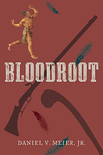 Bloodroot by [Daniel V. Jr. Meier]