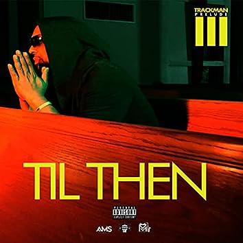 Til Then