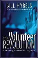 The Volunteer Revolution: Unleashing the Power of Everybody