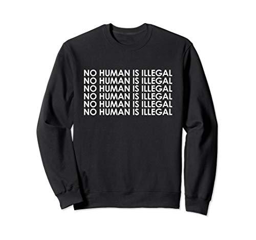 Kein Mensch ist illegal Menschenrechte gegen Trumptop-Rassis Sweatshirt