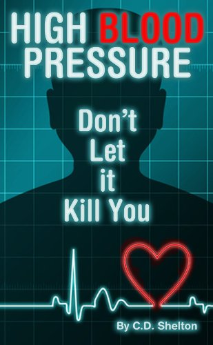 Blood Pressure: High Blood Pressure: Don't Let it Kill You (English Edition)