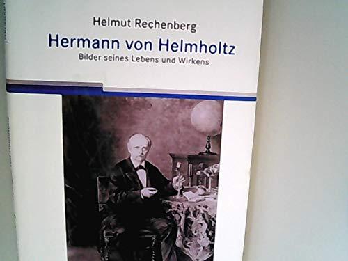 Hermann von Helmholtz. Bilder seines Lebens und Wirkens. Sonderausgabe für die Hermann von Helmholtz-Gemeinschaft Deutscher Forschungszentren.