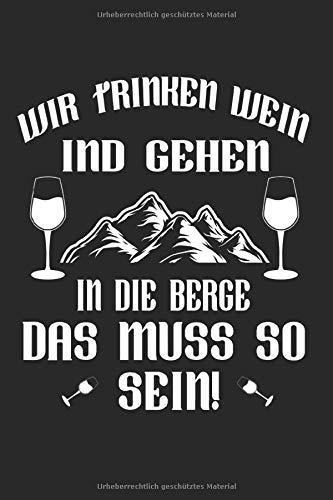 Wir Trinken Wein Und Gehen In Die Berge: Wander & Wanderer Notizbuch 6'x9' Wein Geschenk für Woman & Rotwein