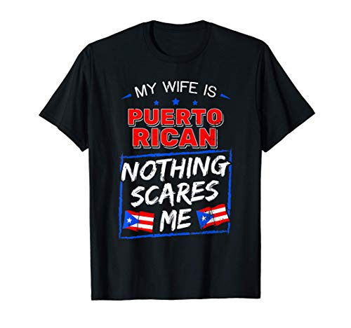 My Wife Is Puerto Rican Puerto Rico Heritage Roots PR Flag T-Shirt