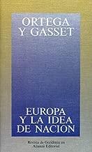 Europa Y La Idea De Nacion/ Europe and The Nation Idea (Obras De Jose Ortega Y Gasset (Ogg)) (Spanish Edition)