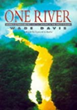 One River: Science, Adventure and Hallucinogenics in the Amazon Basin