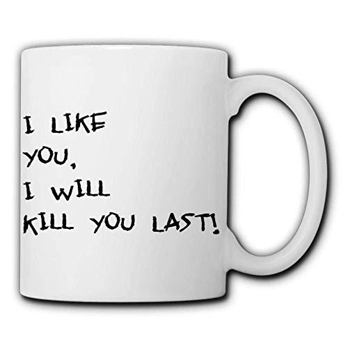 tywgb Ich Mag Dich Ich Werde Dich Töten Letztes Kommando 11 Unzen Lustige Kaffeetasse-C_301-400Ml