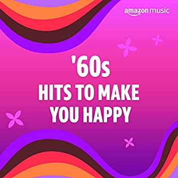 60s Hits to Make You Happy