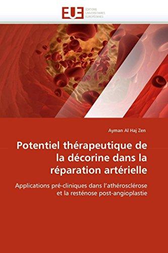 Potentiel thérapeutique de la décorine dans la réparation artérielle: Applications pré-cliniques dans l'athérosclérose et la resténose post-angioplastie (Omn.Univ.Europ.)