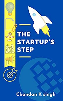 The Startup's Step by [Chandan K Singh]