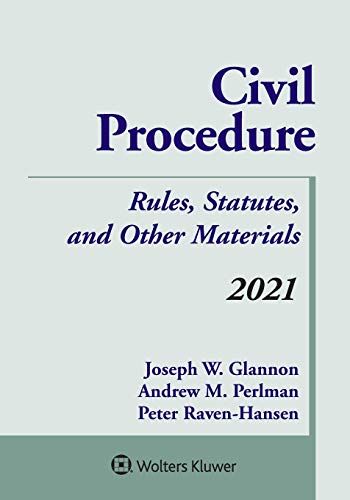 Compare Textbook Prices for Civil Procedure: Rules, Statutes, and Other Materials, 2021 Supplement Supplements  ISBN 9781543835083 by Joseph W. Glannon,Andrew M. Perlman,Peter Raven-Hansen