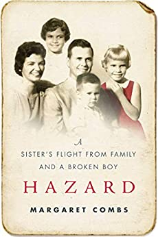 Hazard: A Sister's Flight from Family and a Broken Boy by [Margaret Combs]