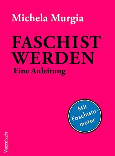 Faschist werden: Eine Anleitung