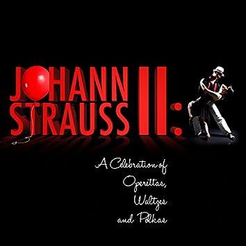 Johann Strauss Ii: A Celebration of Operettas, Waltzes and Polkas