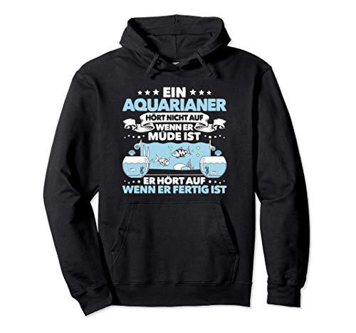 Aquarianer Alltäglicher Fleiß Aquarium Zierfische Aquaristik Pullover Hoodie