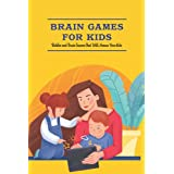 Brain Games for Kids: Riddles and Brain Teasers That Will Amaze Your Kids: Riddles for Kids