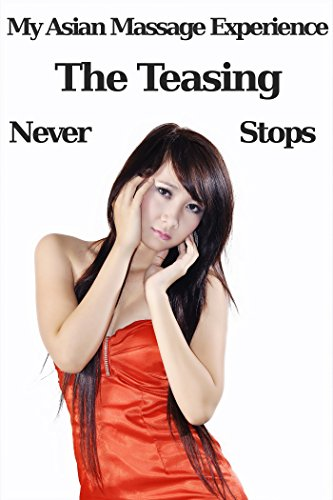 My Asian Massage Experience The Teasing Never Stops Erotica 18 Kindle Edition By Berry Fiona Literature Fiction Kindle Ebooks Amazon Com