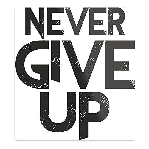 Genérico Never Give Up 2021   Motivation positive Typography Black Slogan – Póster de pared de arte y tendencia para la decoración