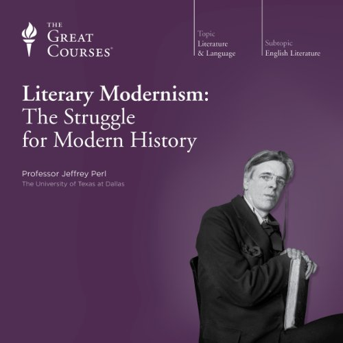 Literary Modernism: The Struggle for Modern History audiobook cover art
