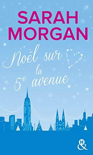 """Noël sur la 5e avenue: Découvrez """"Mariage sous les flocons"""", la nouvelle romance de Noël de Sarah Morgan"""