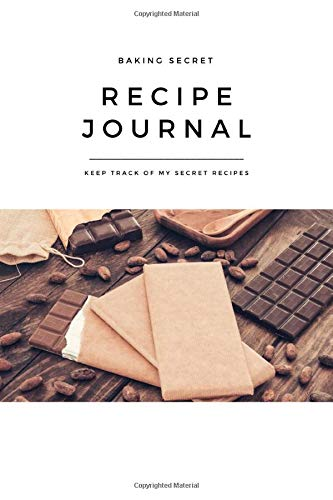Recipe Journal My Baking Secret My Chocolate: Self-Baking Passion, Fam