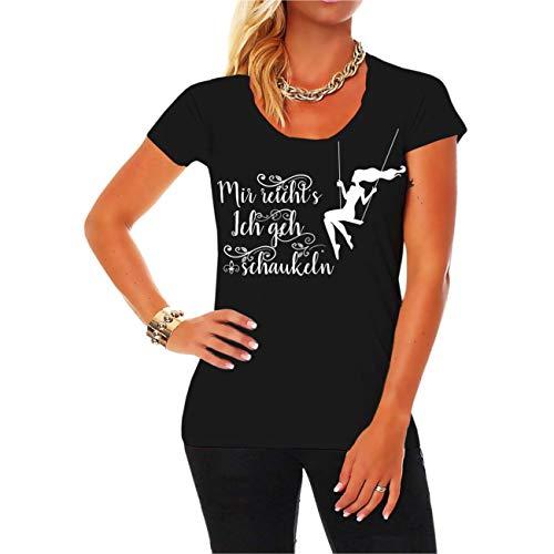 Frauen und Damen T-Shirt Mir reichts ich GEH schaukeln Größe XS - 3XL